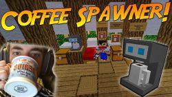 Coffee Spawner Mod