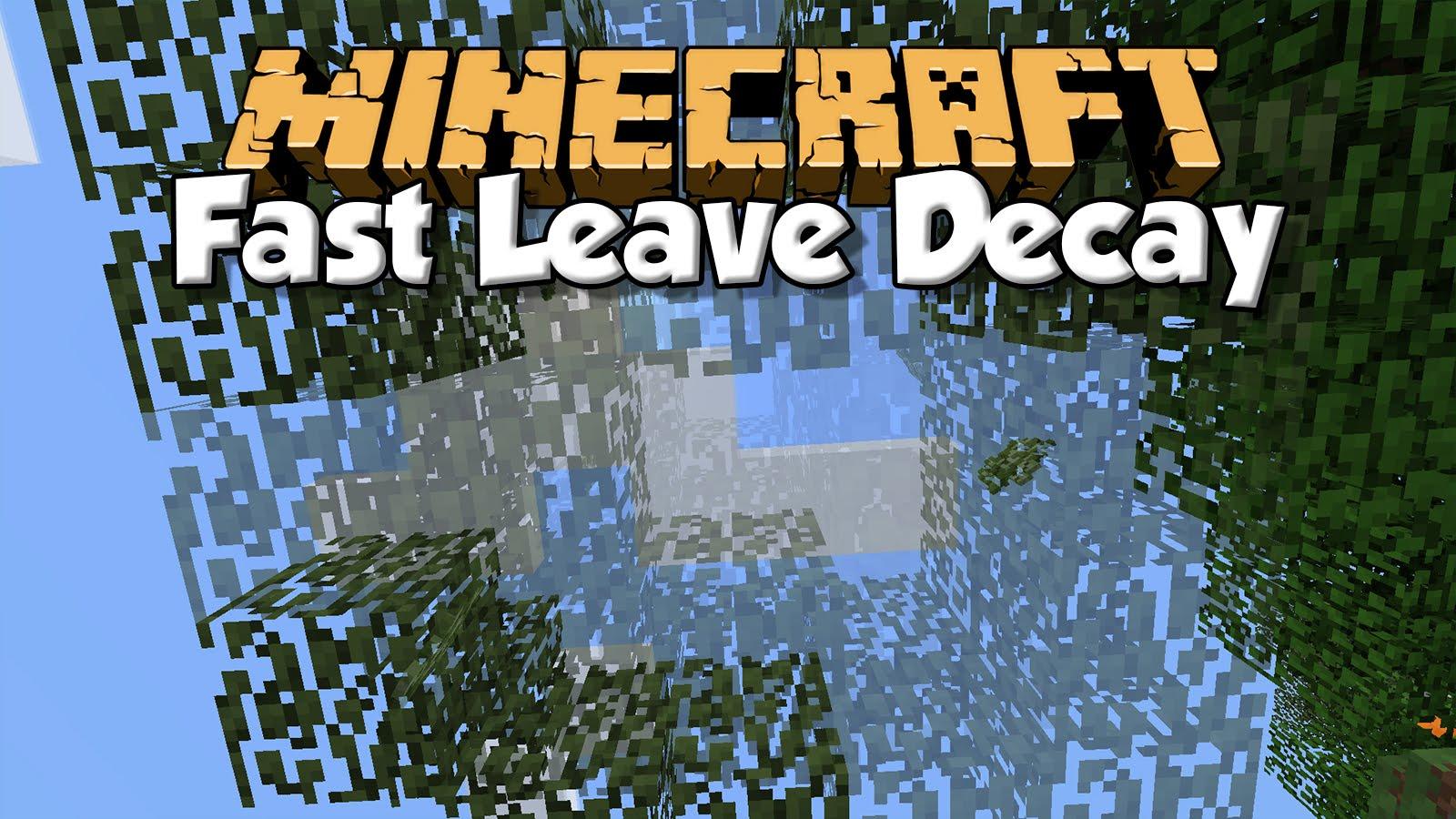 Quick Leaf Decay Mod