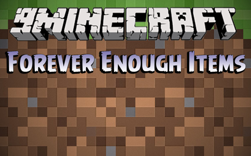 Forever Enough Items Mod