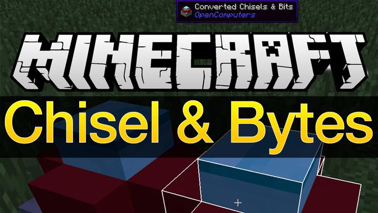 Chisels & Bytes Mod