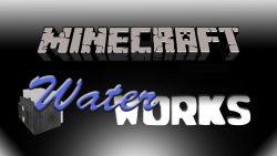 Waterworks Mod