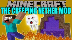 The Creeping Nether Mod