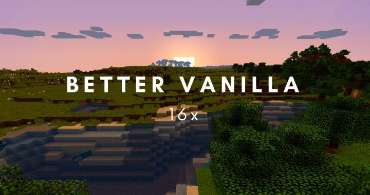 Better Vanilla 16x Resource Pack