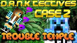 DANK-Tectives Season 2 Case 2 Map Thumbnail