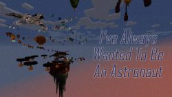 I've Always Wanted To Be An Astronaut Map Thumbnail