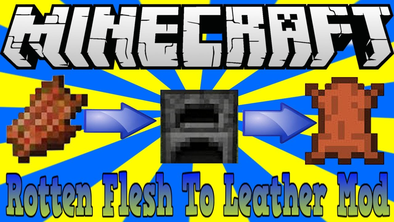 Just Another Rotten Flesh to Leather Mod