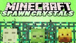 Spawn Crystals Mod