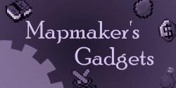 Mapmaker's Gadgets Mod