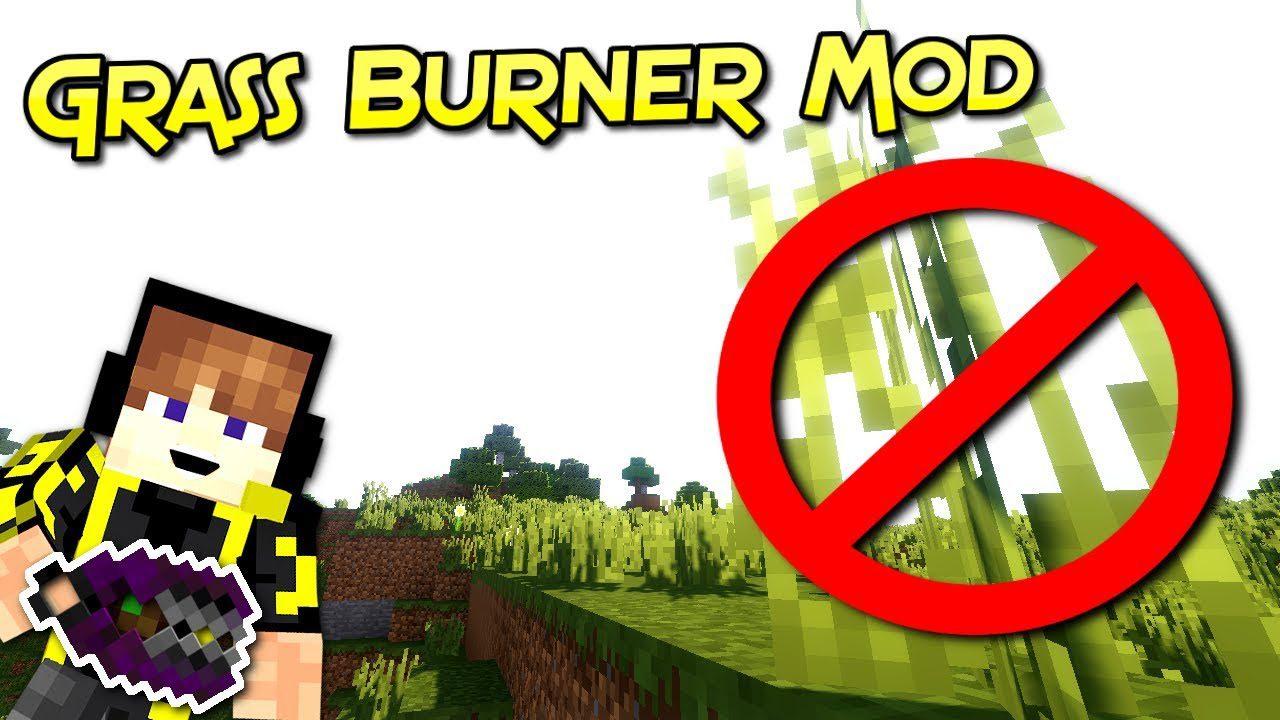 Grass Burner Mod