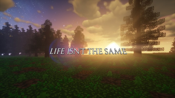 Life Isn't The Same Resource Pack