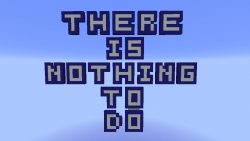 There is nothing to do Map Thumbnail