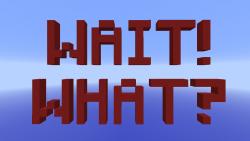 Wait! What_ Map Thumbnail