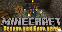 Despawning Spawners Mod