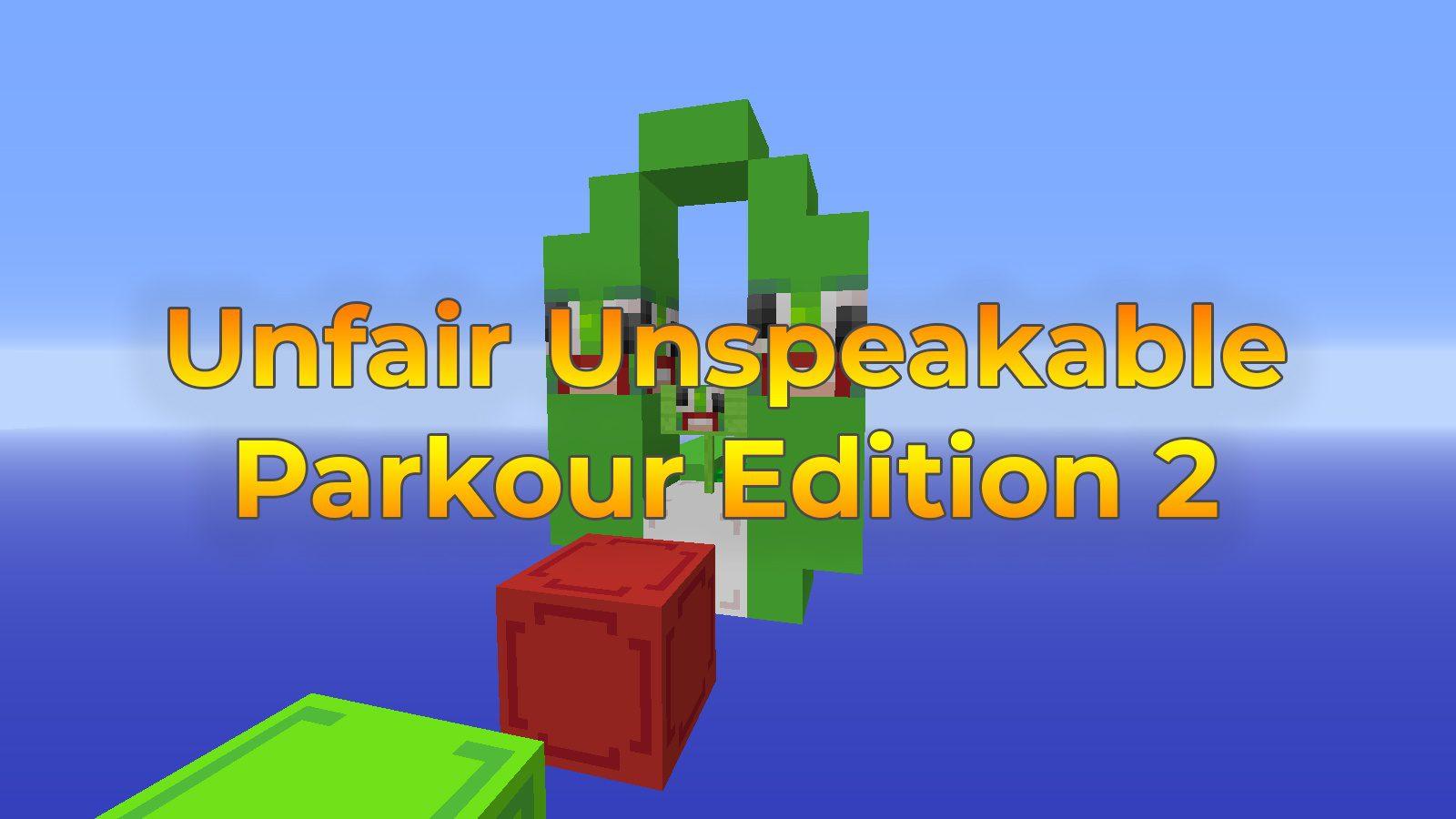 Unfair Unspeakable - Parkour Edition 2 ...