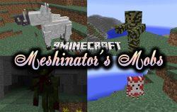 Meshinator's Mobs Mod