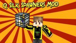 Q Silk Spawners Mod