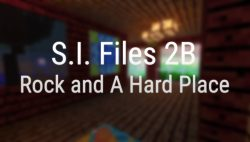 S.I. Files 2B Rock and A Hard Place Map Thumbnail