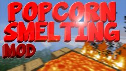 Popcorn Smelting Mod