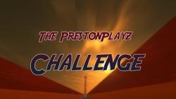 The PrestonPlayz Challenge Map Thumbnail