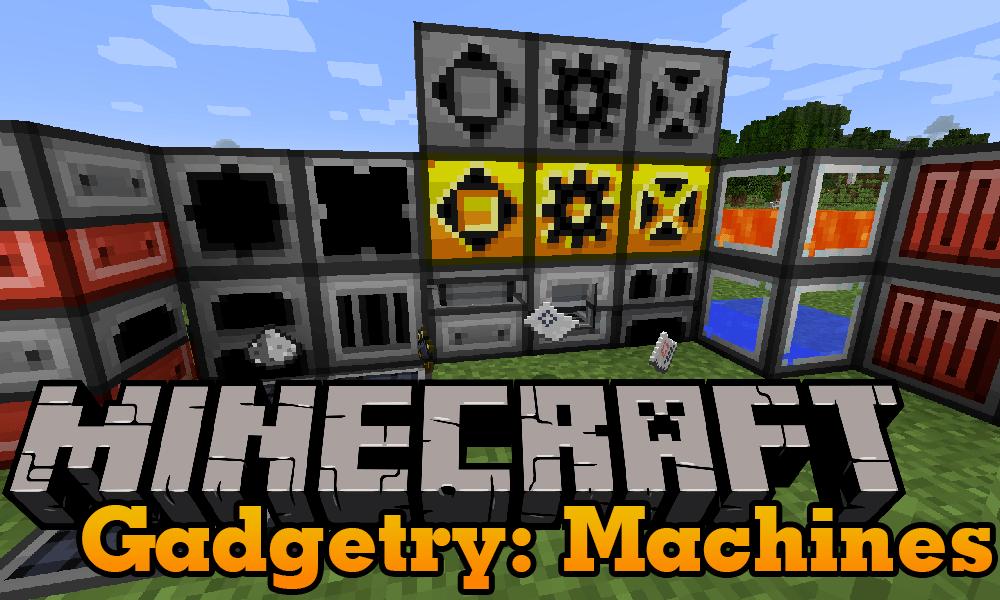Gadgetry Machines Mod 1 12 2 (High Tech Module For Gadgetry