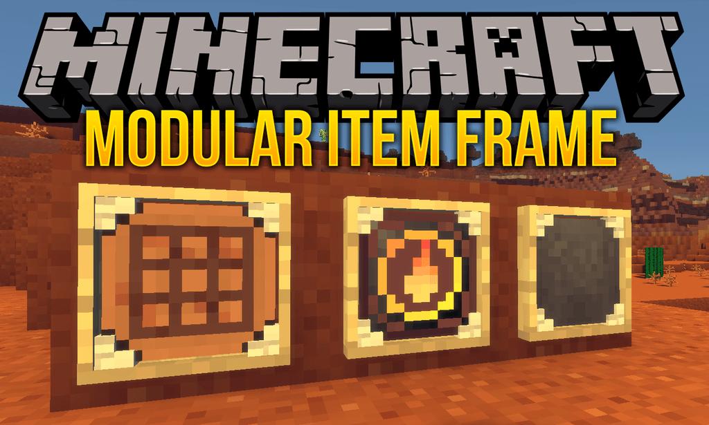 Modular Item Frame Mod 1 12 2 (Insipred by Super Crafting