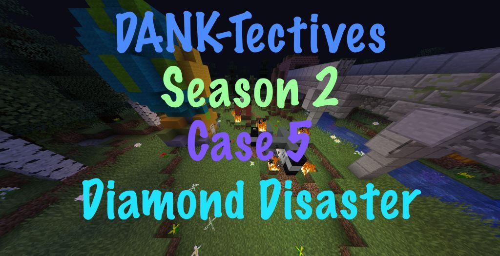 DANK-Tectives Season 2 Case 5 Map Thumbnail