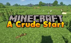 A Crude Start mod for minecraft logo