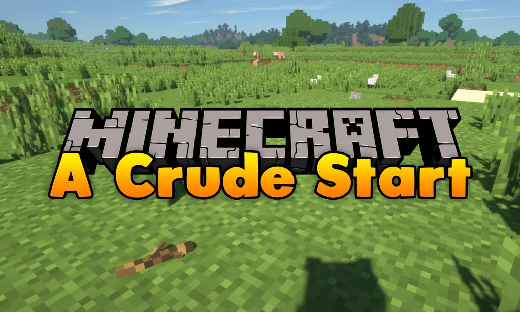 A Crude Start Mod 1 12 2 (An Alternative Start to Modded
