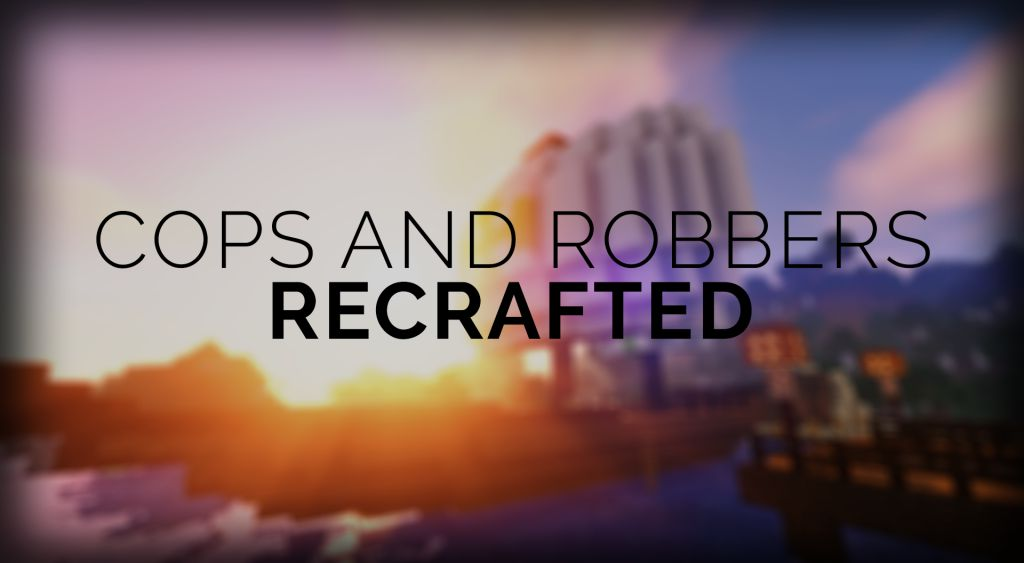 Cops and Robbers Recrafted Map Thumbnail