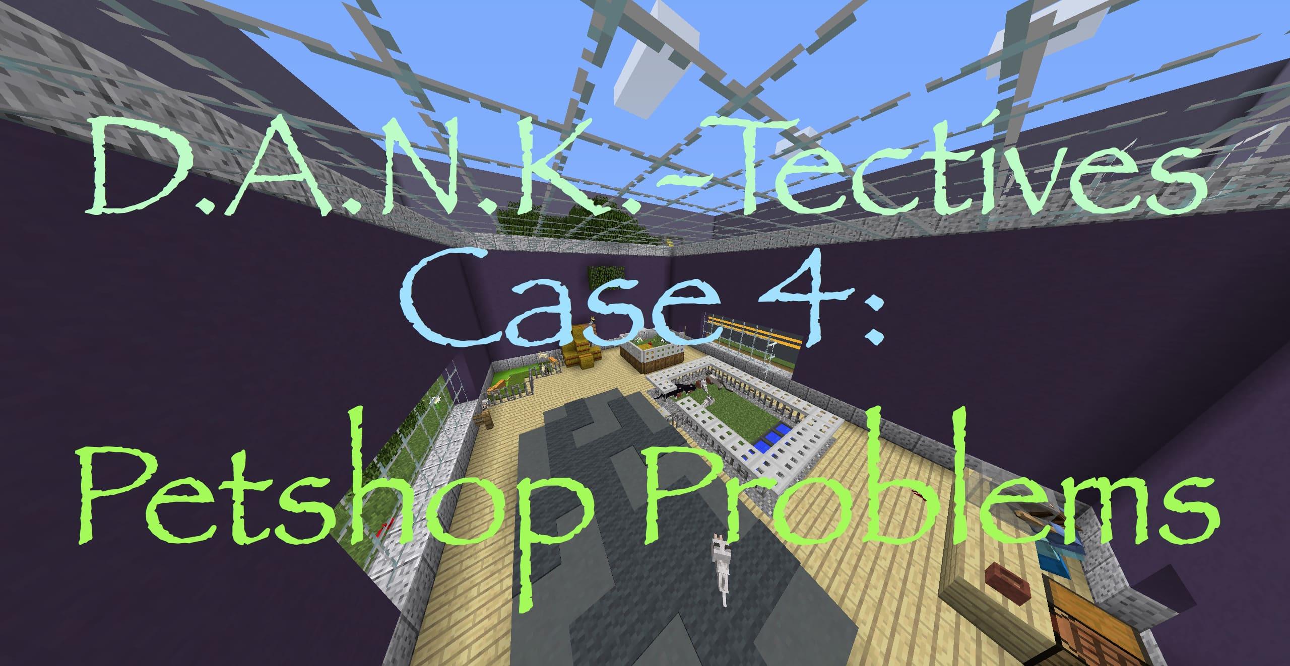 DANK-Tectives Case 4: Petshop Problems Map Thumbnail