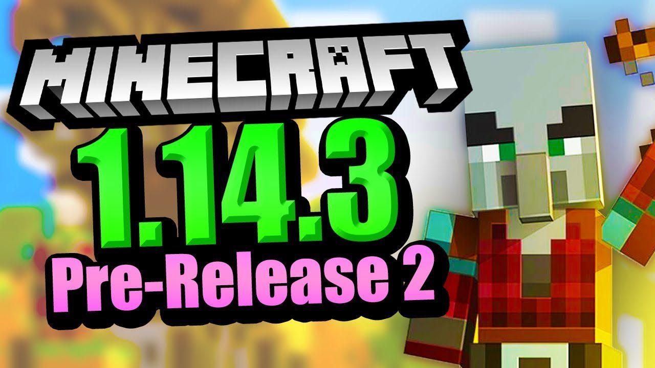 Minecraft 1.14.3 Pre-Release 2