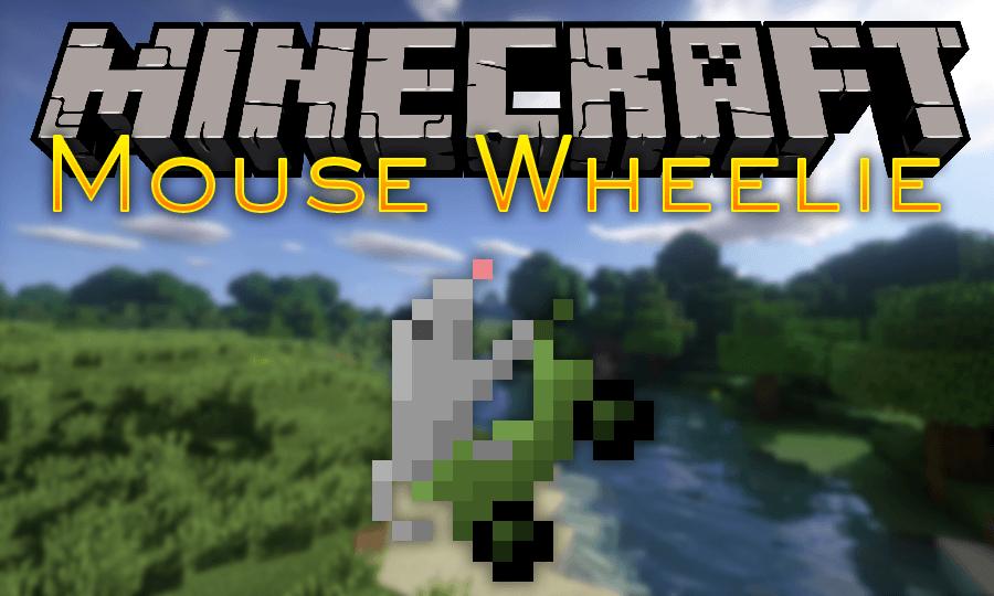 Mouse Wheelie Mod 1.17/1.16.5