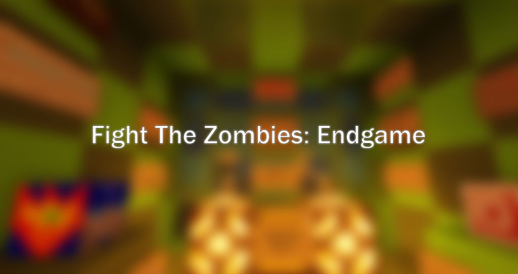 Fight The Zombies Endgame Map Thumbnail