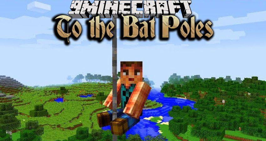 To the Bat Poles Mod