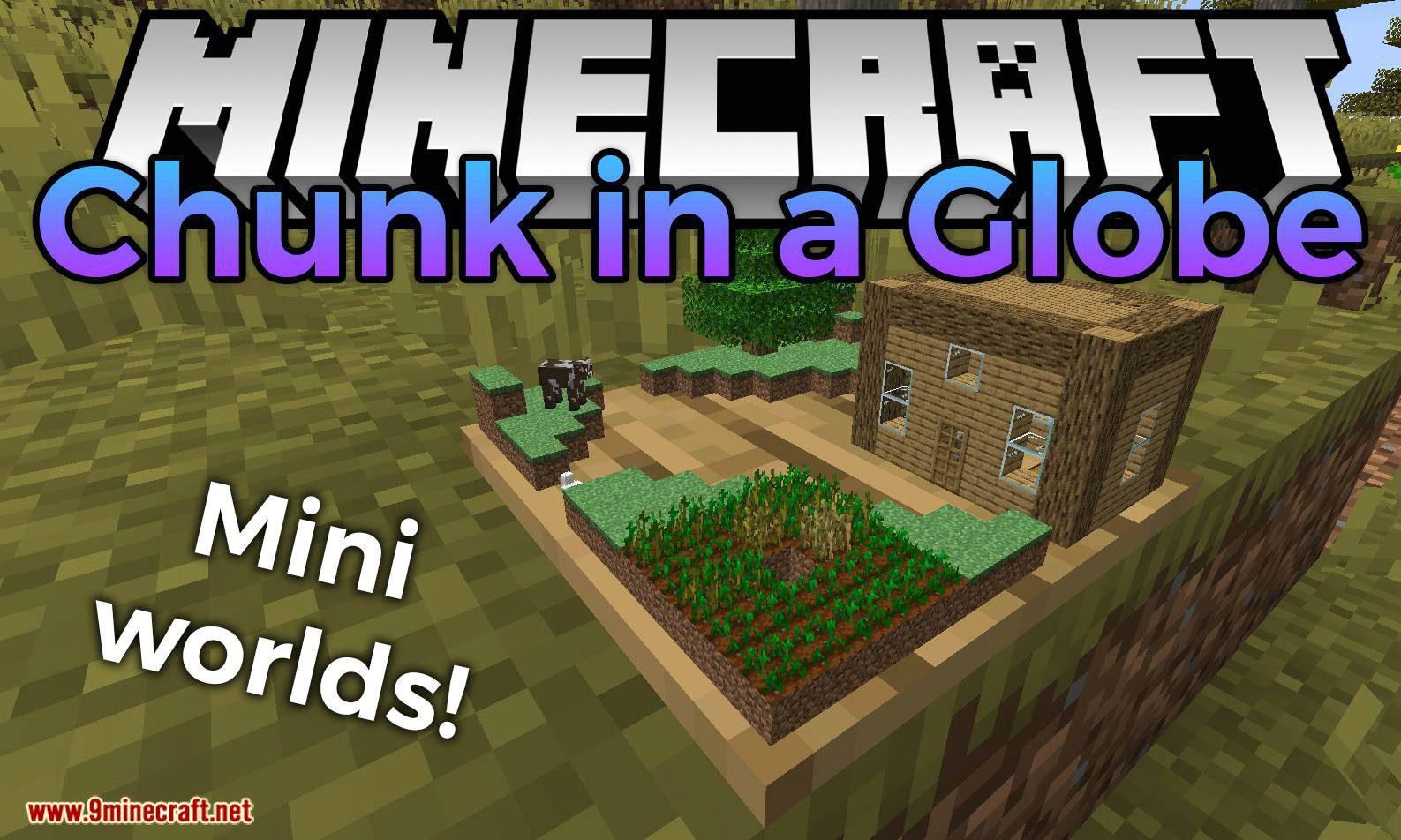 Chunk In A Globe Mod 1 15 2 (Real Mini Worlds) 9Minecraft Net