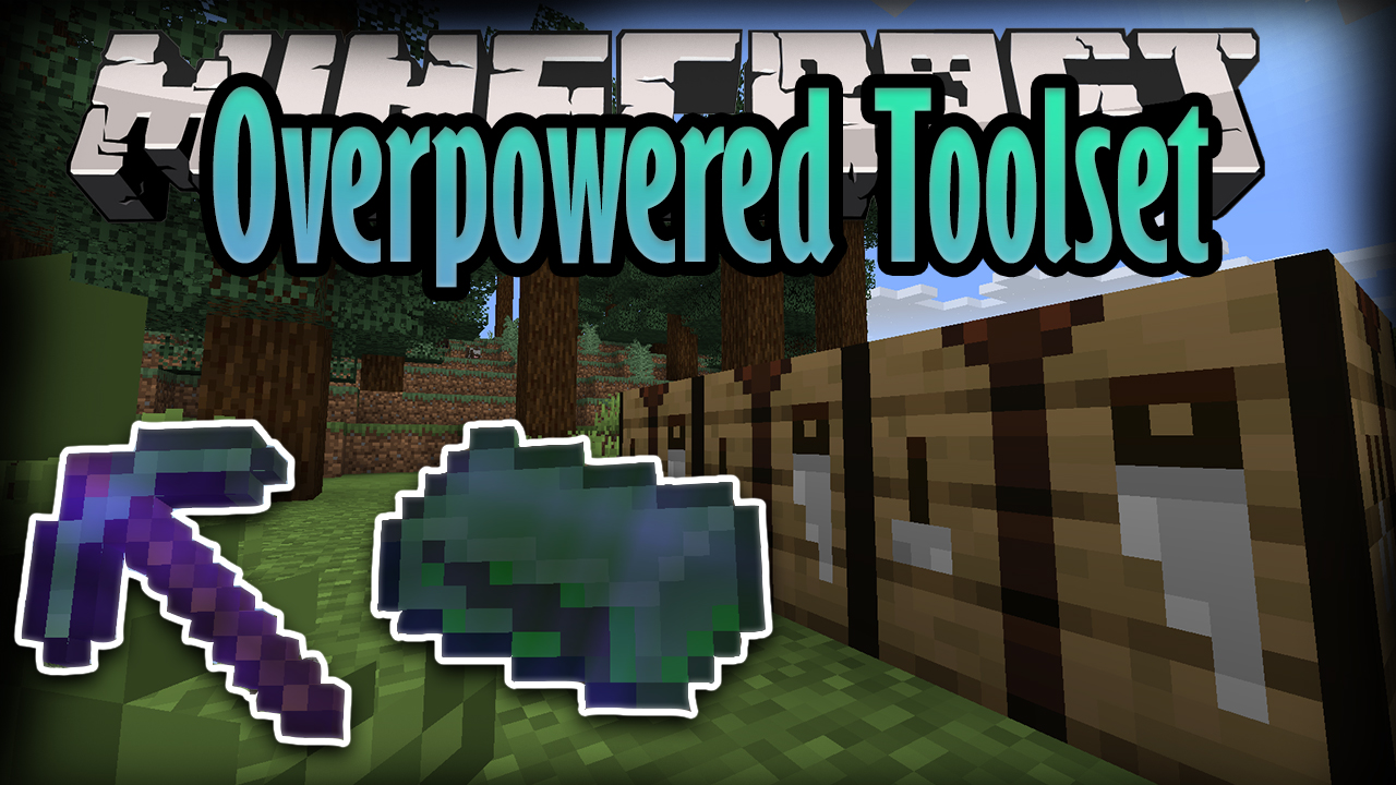 Overpowered Toolset Mod 11.111.11 (New Material, Toolset