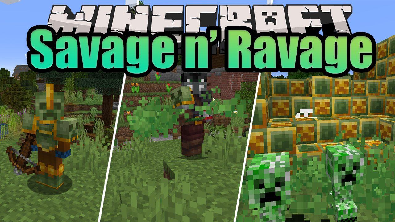 Savage and Ravage Mod