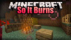 So It Burns Mod