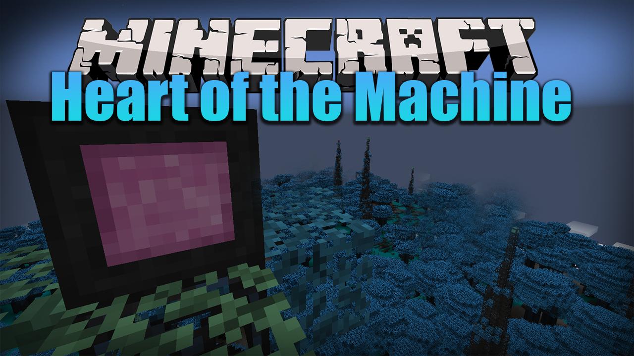 Heart of the Machine Mod