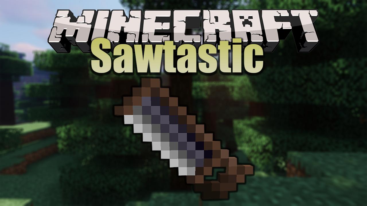 Sawtastic Mod