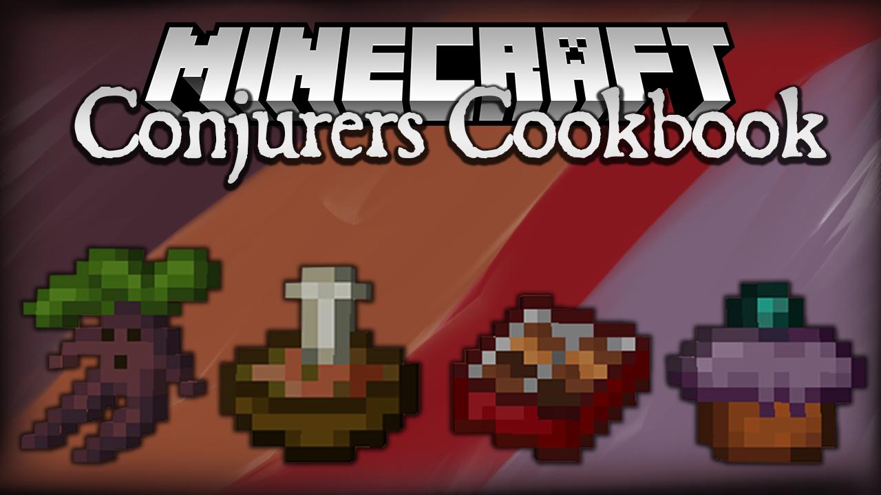 Conjurers Cookbook Mod