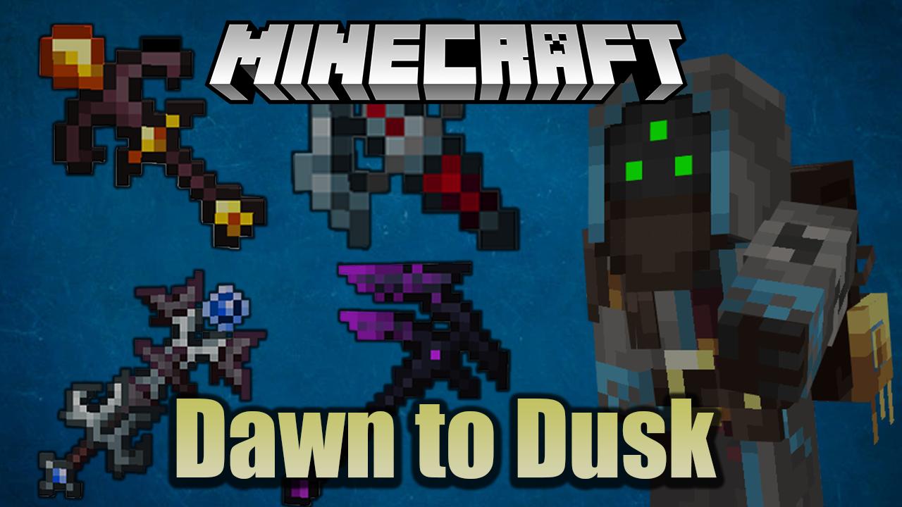 Dawn to Dusk Mod