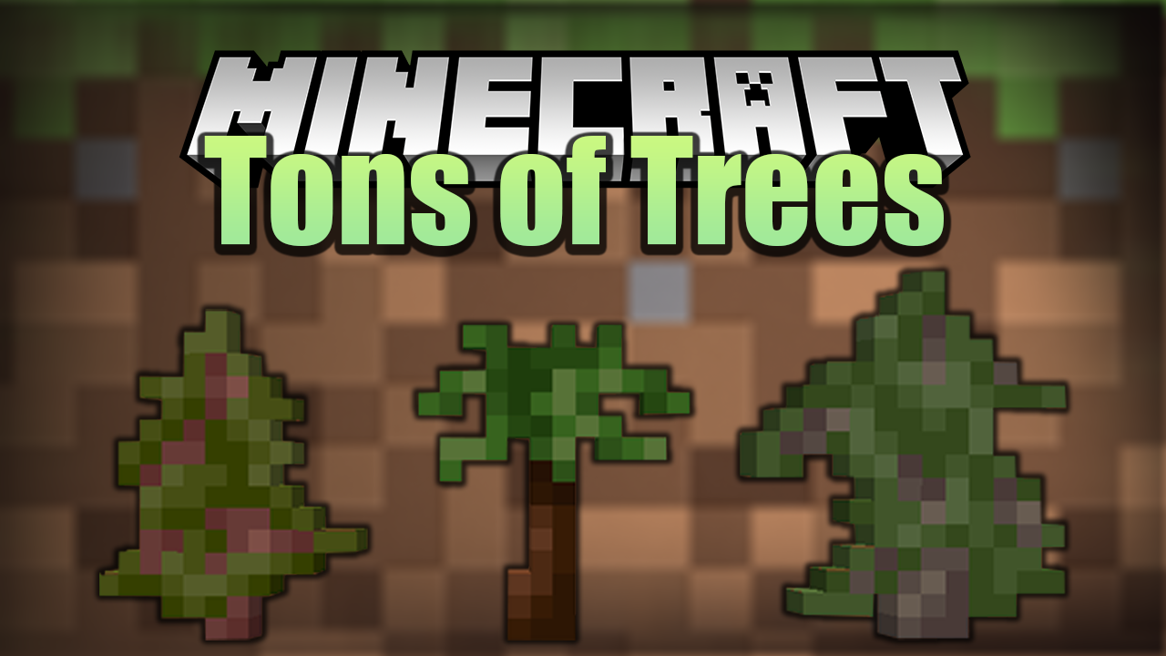 Tons of Trees Mod