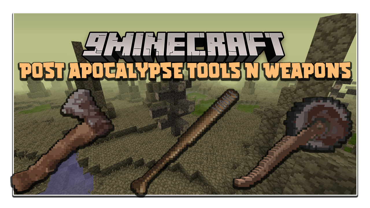 Post Apocalypse Tools and Weapons Mod