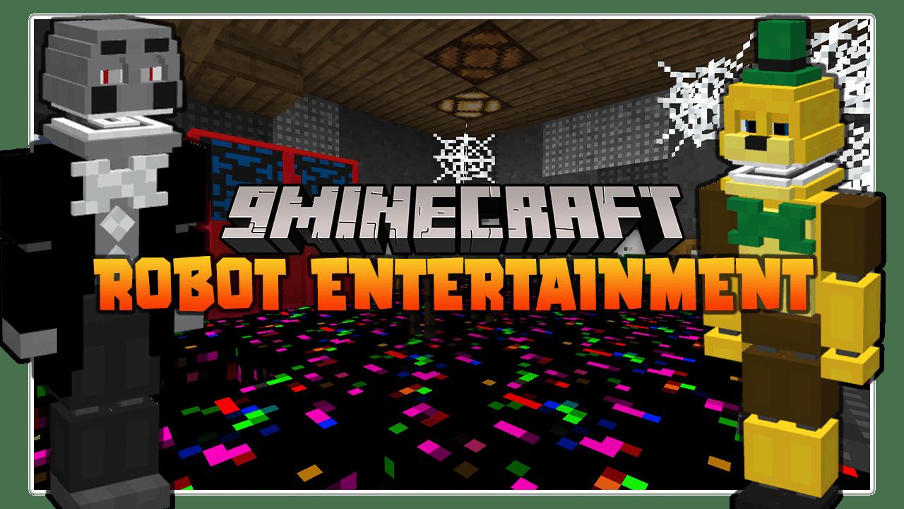 Robot Entertainment Mod