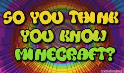 So You Think You Know Minecraft Map Thumbnail
