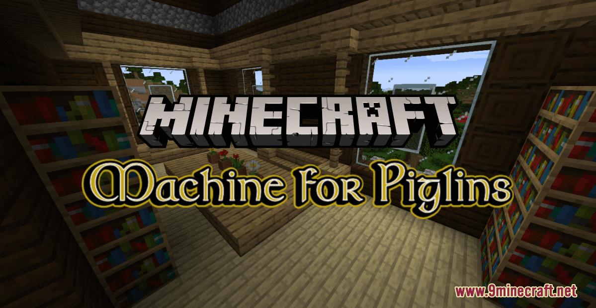 Machine for Piglins